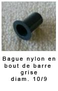 Bague nylon en bout de barre grise diam 10/9*18 3.20€ piéce